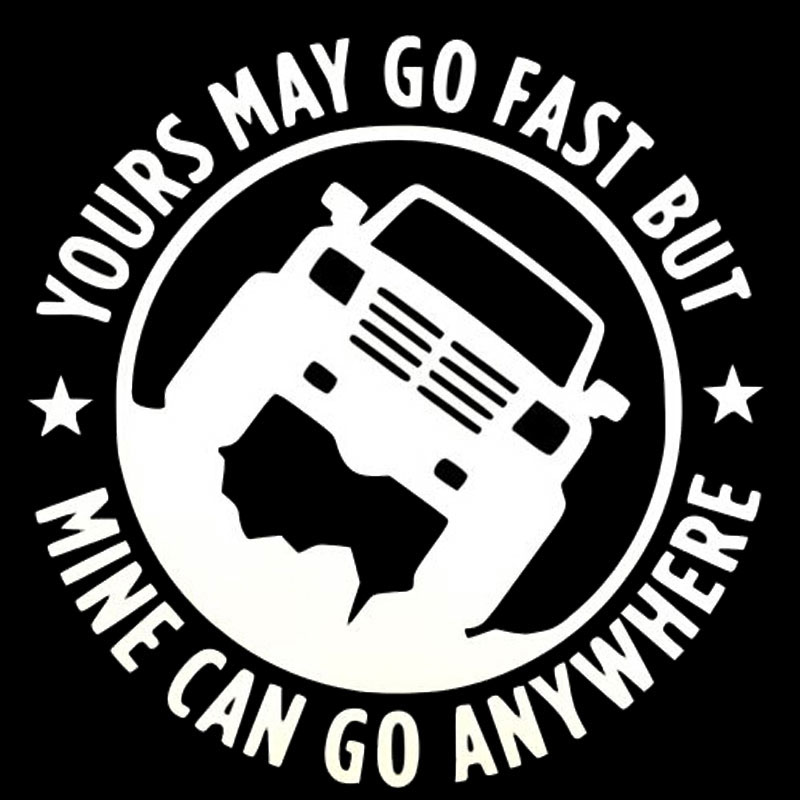 4x4 yours may go fast but mine can go anywhere decal sticker